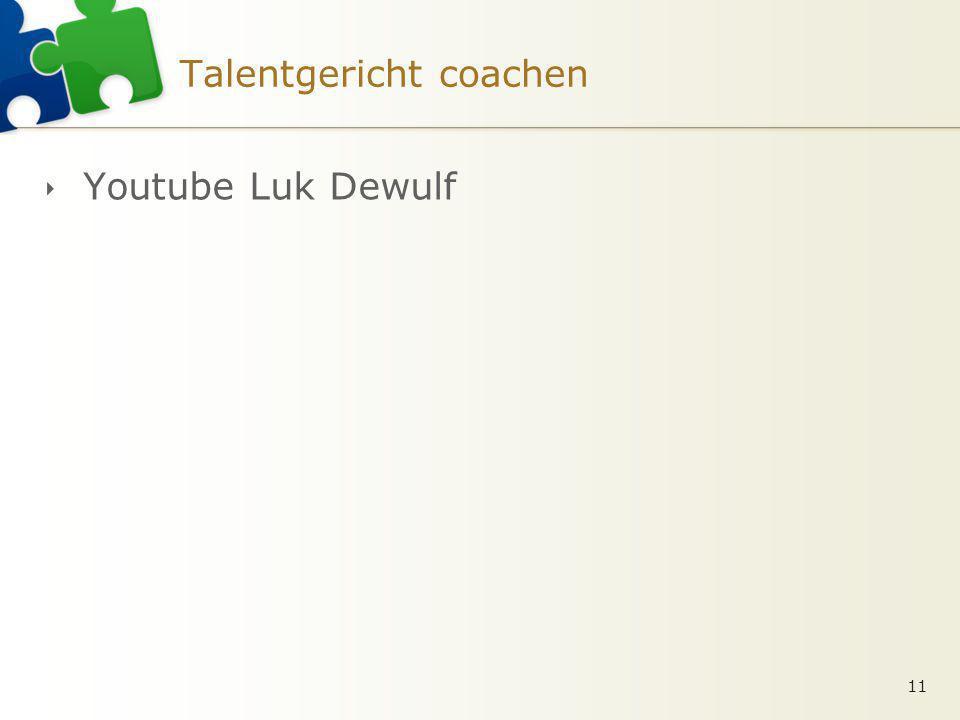 Talentgericht coachen 11  Youtube Luk Dewulf