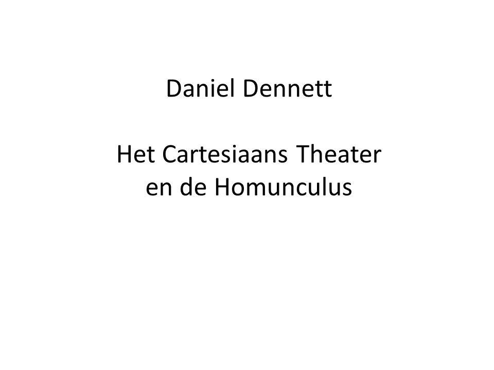 Daniel Dennett Het Cartesiaans Theater en de Homunculus