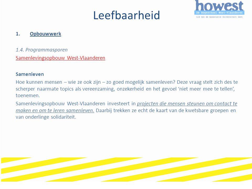 Leefbaarheid 1.Opbouwwerk 1.4. Programmasporen Samenlevingsopbouw West-Vlaanderen Samenleven Hoe kunnen mensen – wie ze ook zijn – zo goed mogelijk sa