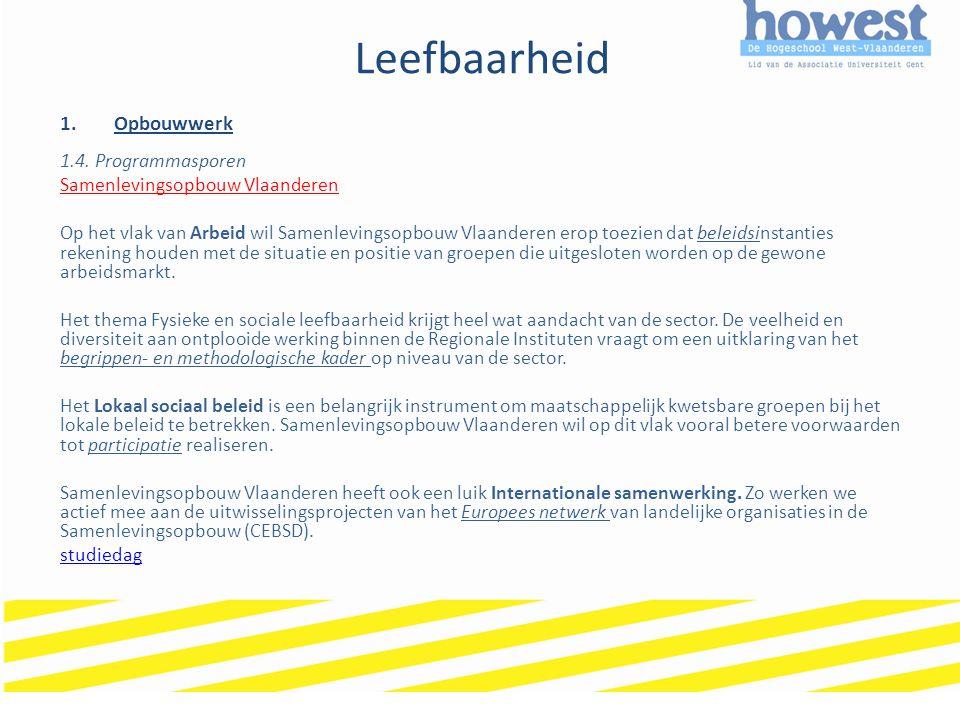 Leefbaarheid 1.Opbouwwerk 1.4. Programmasporen Samenlevingsopbouw Vlaanderen Op het vlak van Arbeid wil Samenlevingsopbouw Vlaanderen erop toezien dat