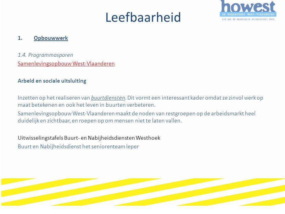 Leefbaarheid 1.Opbouwwerk 1.4. Programmasporen Samenlevingsopbouw West-Vlaanderen Arbeid en sociale uitsluiting Inzetten op het realiseren van buurtdi