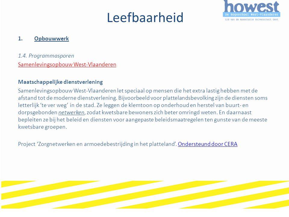 Leefbaarheid 1.Opbouwwerk 1.4. Programmasporen Samenlevingsopbouw West-Vlaanderen Maatschappelijke dienstverlening Samenlevingsopbouw West-Vlaanderen