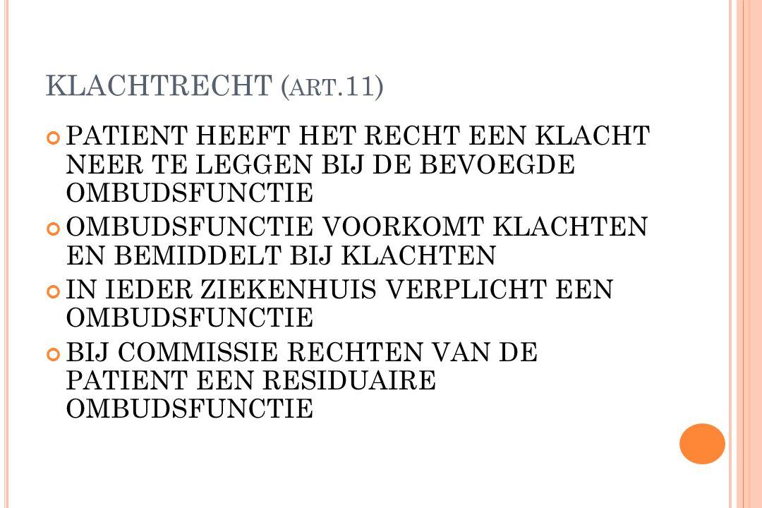 VERTEGENWOORDIGING MINDERJARIGE PATIENT ( ART.12) DOOR OUDER(S) / VOOGD BETROKKEN BIJ BESLISSINGEN IFV LEEFTIJD EN MATURITEIT ZELFSTANDIGE UITOEFENING VAN RECHTEN INDIEN TOT EEN REDELIJKE BEOORDELING VAN ZIJN BELANGEN IN STAAT