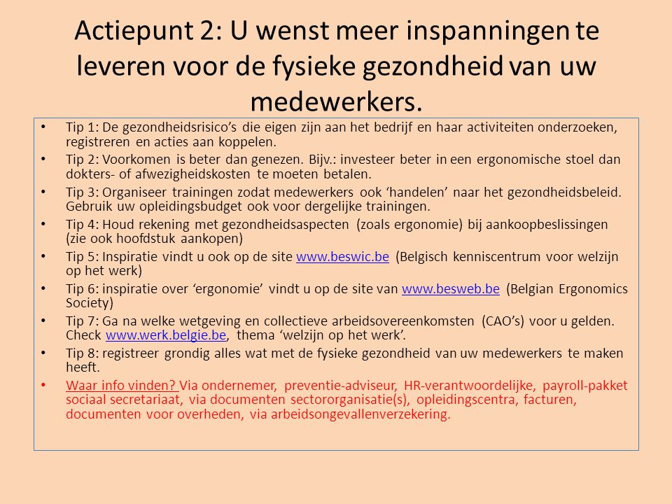Tip bodemverontreiniging • Tip: Voor meer info omtrent bodemverontreiniging en – sanering kunt u terecht bij de Openbare Vlaamse Afvalstoffenmaatschappij (www.ovam.be)www.ovam.be