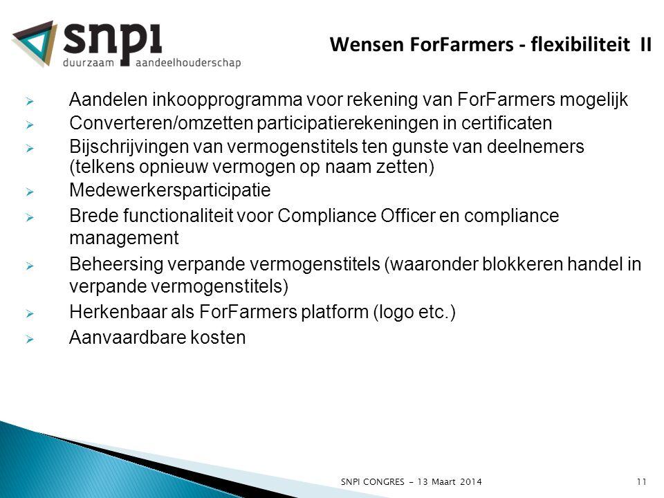 SNPI CONGRES - 13 Maart 201411  Aandelen inkoopprogramma voor rekening van ForFarmers mogelijk  Converteren/omzetten participatierekeningen in certi