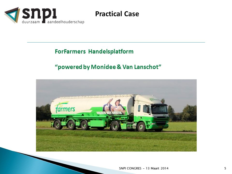 "SNPI CONGRES - 13 Maart 20145 5 Practical Case ForFarmers Handelsplatform ""powered by Monidee & Van Lanschot"""