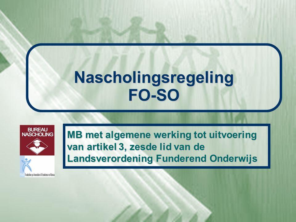 Nascholingsregeling FO-SO MB met algemene werking tot uitvoering van artikel 3, zesde lid van de Landsverordening Funderend Onderwijs