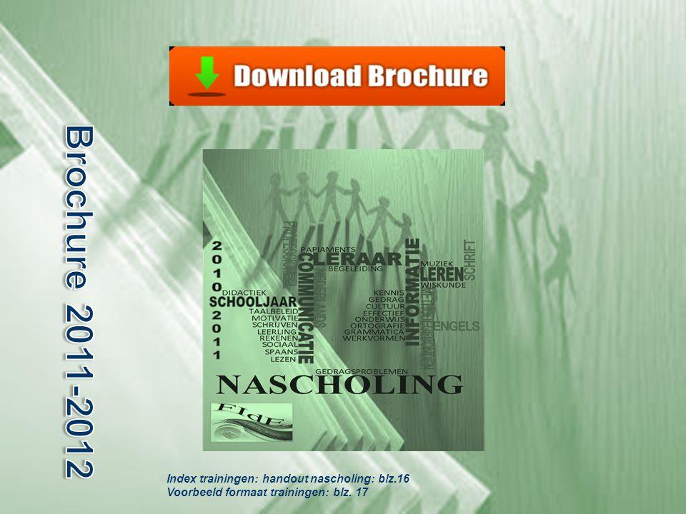 Index trainingen: handout nascholing: blz.16 Voorbeeld formaat trainingen: blz. 17