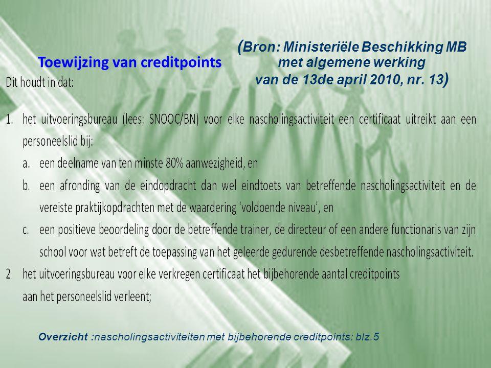( Bron: Ministeriële Beschikking MB met algemene werking van de 13de april 2010, nr. 13 ) Toewijzing van creditpoints Overzicht :nascholingsactiviteit
