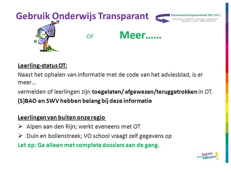 Gebruik Onderwijs Transparant OF Meer…… Leerling-status OT: Naast het ophalen van informatie met de code van het adviesblad, is er meer… vermelden of