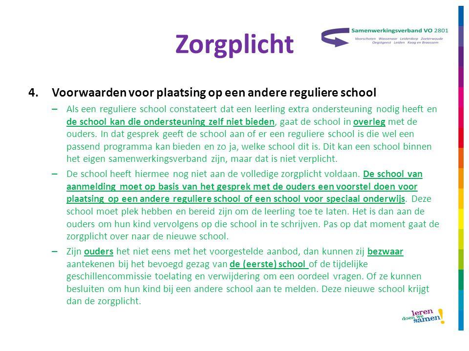 Zorgplicht 4.Voorwaarden voor plaatsing op een andere reguliere school – Als een reguliere school constateert dat een leerling extra ondersteuning nod