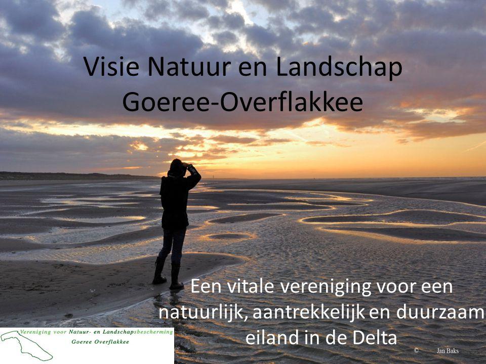 Visie Natuur en Landschap Goeree-Overflakkee Een vitale vereniging voor een natuurlijk, aantrekkelijk en duurzaam eiland in de Delta