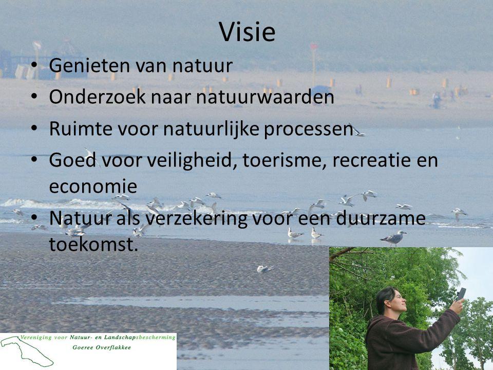 Visie • Genieten van natuur • Onderzoek naar natuurwaarden • Ruimte voor natuurlijke processen • Goed voor veiligheid, toerisme, recreatie en economie • Natuur als verzekering voor een duurzame toekomst.