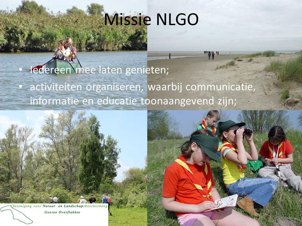 Missie NLGO • Iedereen mee laten genieten; • activiteiten organiseren, waarbij communicatie, informatie en educatie toonaangevend zijn;