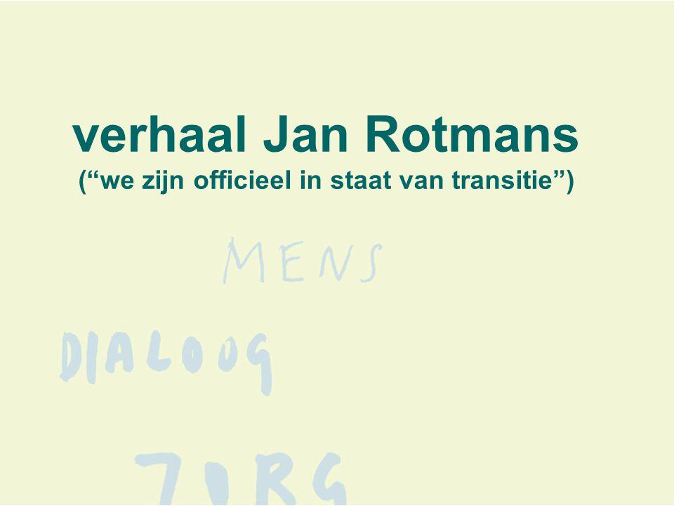 verhaal Jan Rotmans ( we zijn officieel in staat van transitie )