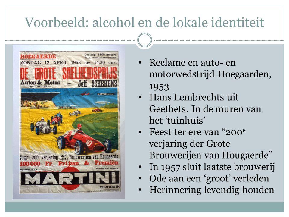 Voorbeeld: alcohol en de lokale identiteit • Reclame en auto- en motorwedstrijd Hoegaarden, 1953 • Hans Lembrechts uit Geetbets. In de muren van het '