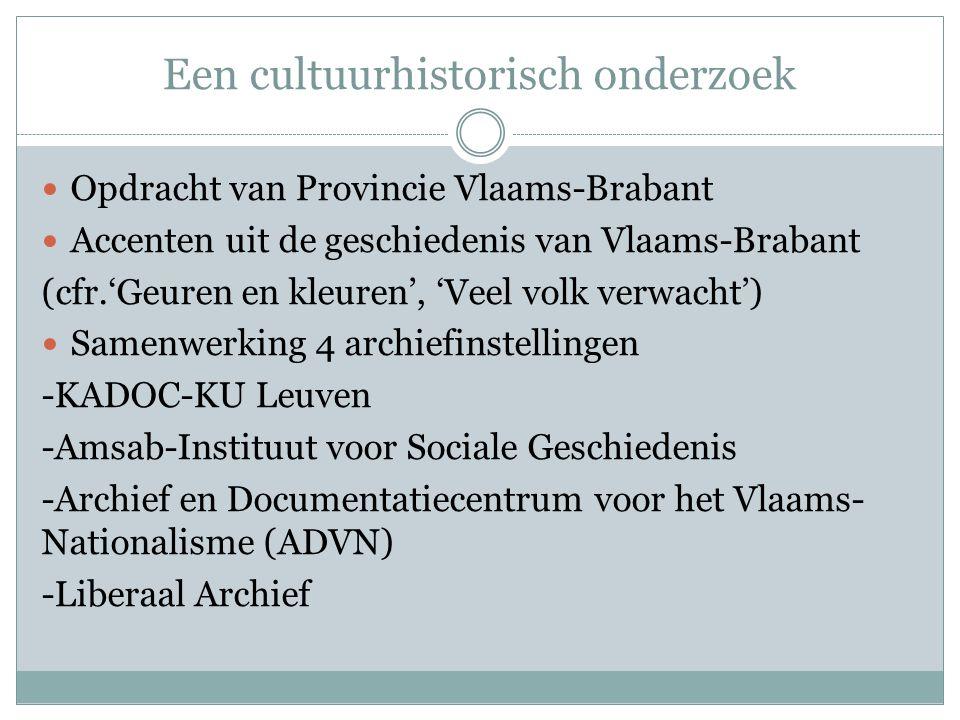 Een cultuurhistorisch onderzoek  Opdracht van Provincie Vlaams-Brabant  Accenten uit de geschiedenis van Vlaams-Brabant (cfr.'Geuren en kleuren', 'V