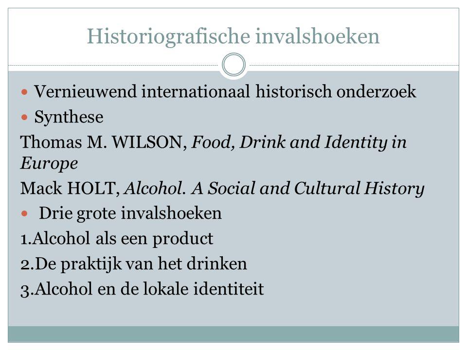 Historiografische invalshoeken  Vernieuwend internationaal historisch onderzoek  Synthese Thomas M. WILSON, Food, Drink and Identity in Europe Mack