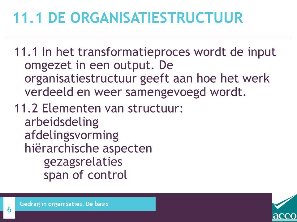 11.1 In het transformatieproces wordt de input omgezet in een output. De organisatiestructuur geeft aan hoe het werk verdeeld en weer samengevoegd wor