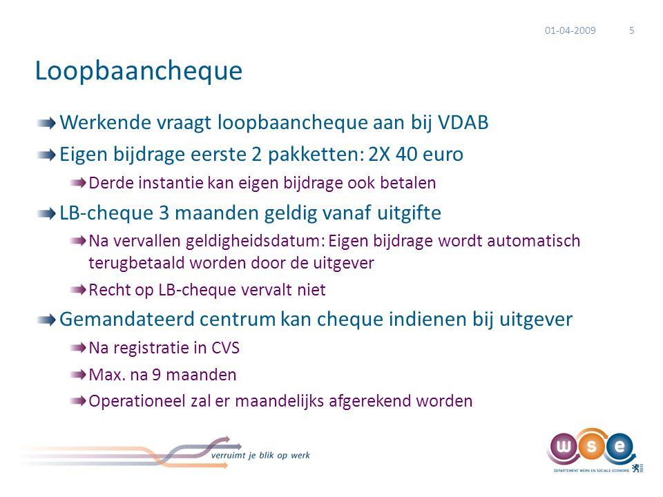 Loopbaancheque Werkende vraagt loopbaancheque aan bij VDAB Eigen bijdrage eerste 2 pakketten: 2X 40 euro Derde instantie kan eigen bijdrage ook betale
