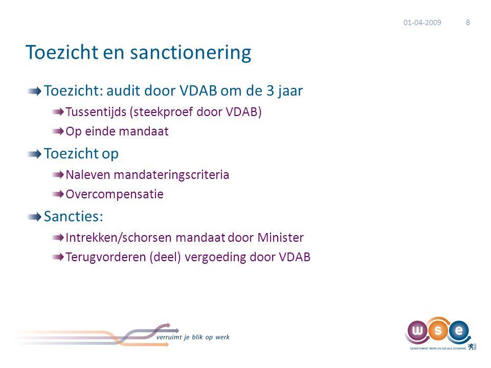 Toezicht en sanctionering Toezicht: audit door VDAB om de 3 jaar Tussentijds (steekproef door VDAB) Op einde mandaat Toezicht op Naleven mandateringsc