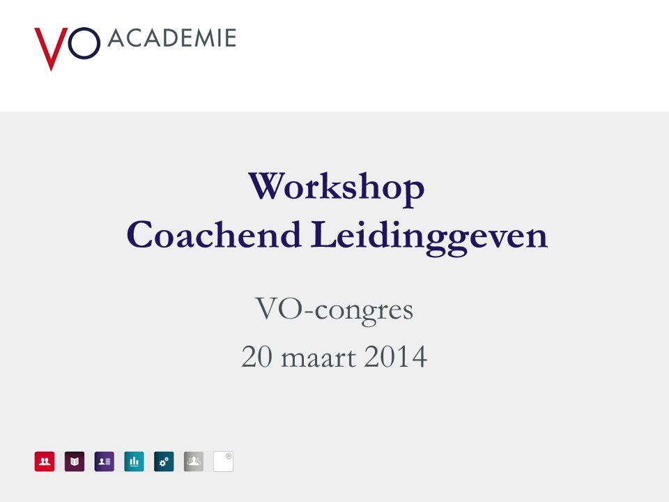 Workshop Coachend Leidinggeven VO-congres 20 maart 2014
