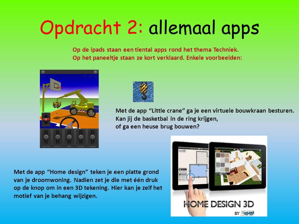 Opdracht 2: allemaal apps Op de ipads staan een tiental apps rond het thema Techniek. Op het paneeltje staan ze kort verklaard. Enkele voorbeelden: Me
