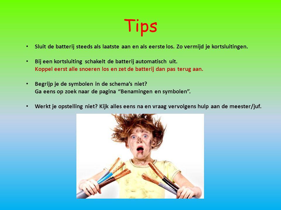 Tips • Sluit de batterij steeds als laatste aan en als eerste los. Zo vermijd je kortsluitingen. • Bij een kortsluiting schakelt de batterij automatis