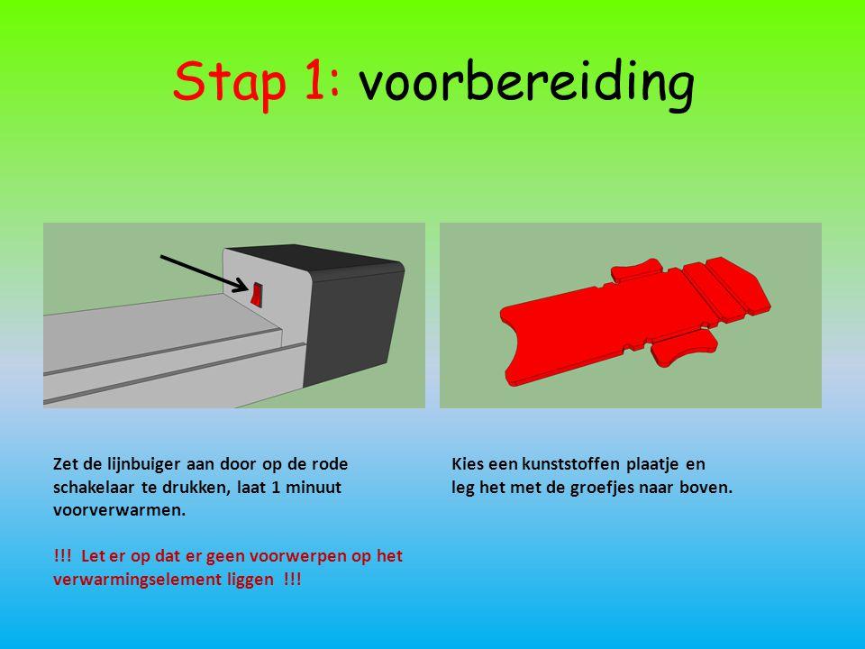 Stap 1: voorbereiding Zet de lijnbuiger aan door op de rode schakelaar te drukken, laat 1 minuut voorverwarmen. !!! Let er op dat er geen voorwerpen o