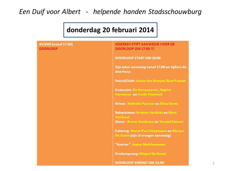 Een Duif voor Albert - helpende handen Stadsschouwburg donderdag 20 februari 2014 AVOND (vanaf 17:00) DOORLOOP IEDEREEN STIPT AANWEZIG VOOR DE DOORLOOP OM 17:00 !!.
