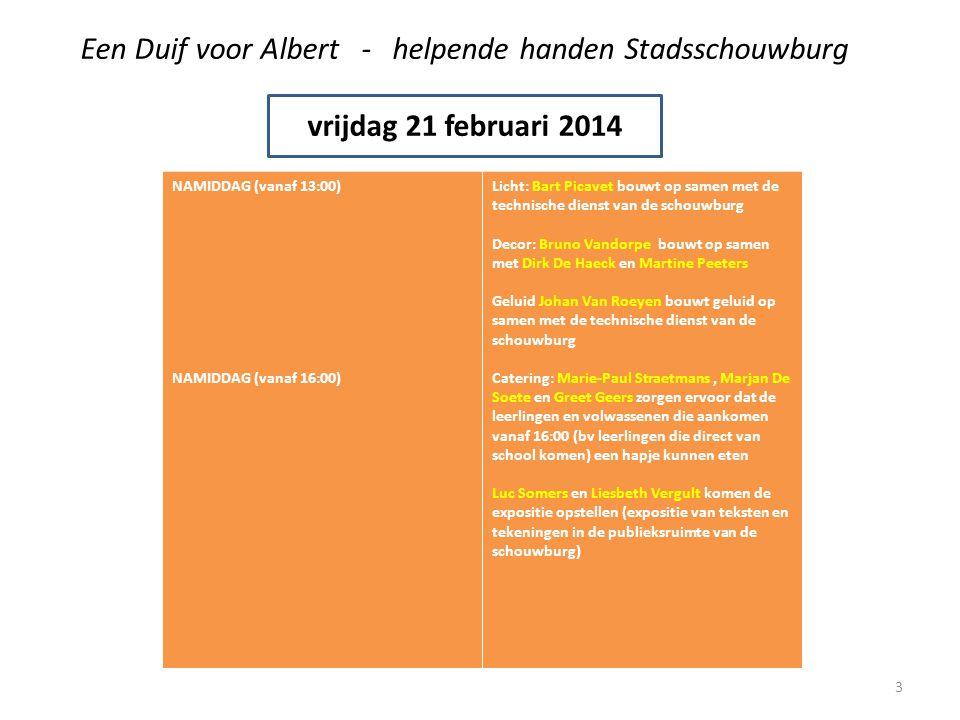 Een Duif voor Albert - helpende handen Stadsschouwburg vrijdag 21 februari 2014 AVOND (vanaf 17:00) DOORLOOP IEDEREEN STIPT AANWEZIG VOOR DE DOORLOOP OM 17:00 !!.