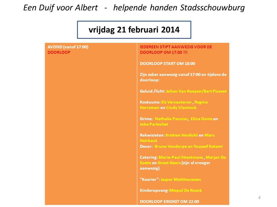 Een Duif voor Albert - helpende handen Stadsschouwburg zaterdag 22 februari 2014 NAMIDDAG (vanaf 14:00) GENERALE IEDEREEN STIPT AANWEZIG VOOR DE GENERALE OM 14:00 !!.