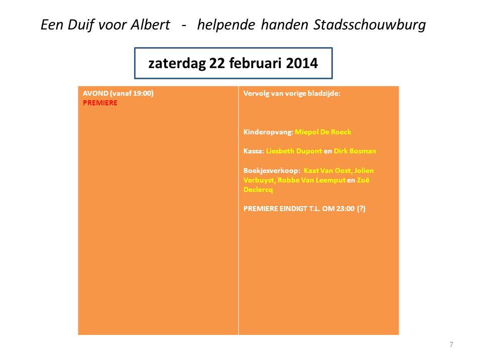 Een Duif voor Albert - helpende handen Stadsschouwburg zondag 23 februari 2014 NAMIDDAG (vanaf 14:00) MATINEE IEDEREEN STIPT AANWEZIG VOOR DE MATINEE OM 14:00 !!.