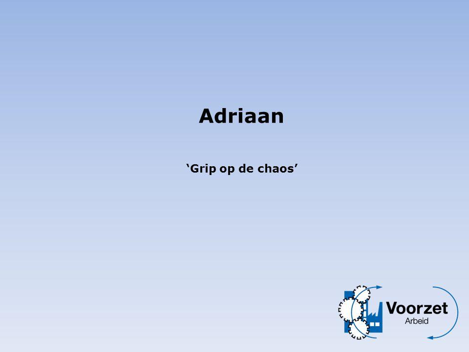 Adriaan 'Grip op de chaos'