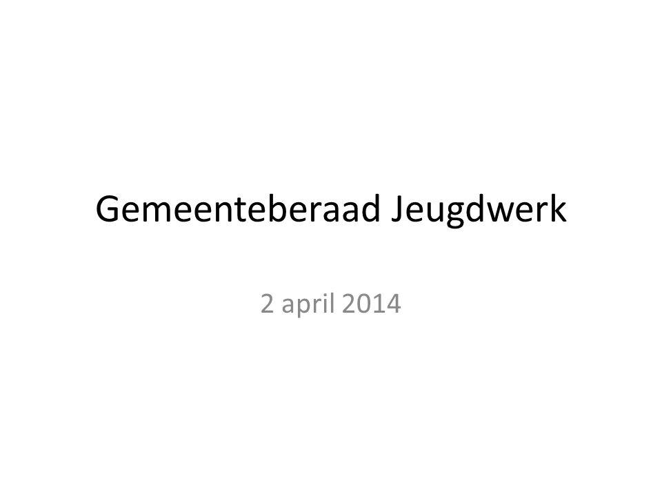 Gemeenteberaad Jeugdwerk 2 april 2014