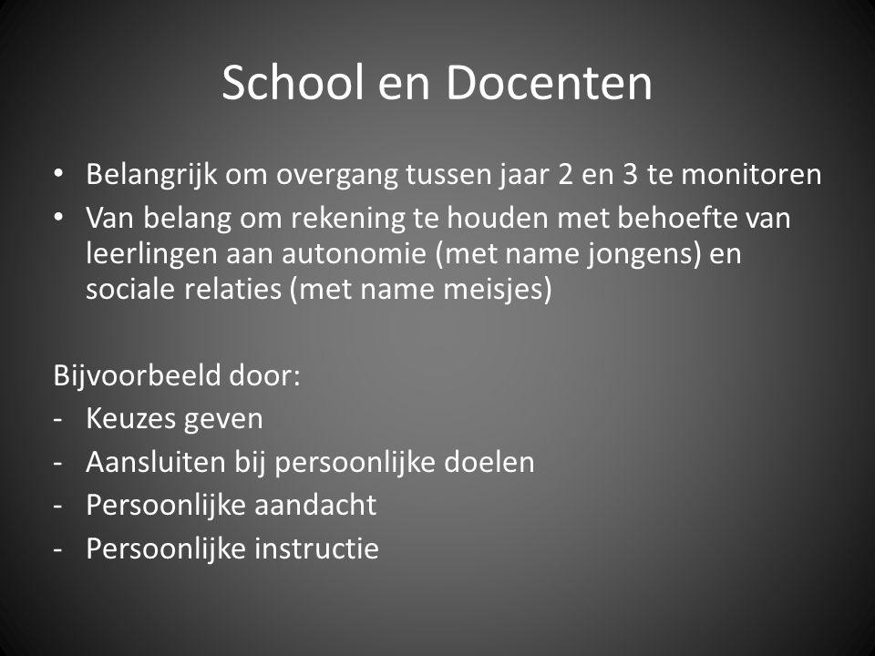 School en Docenten • Belangrijk om overgang tussen jaar 2 en 3 te monitoren • Van belang om rekening te houden met behoefte van leerlingen aan autonom