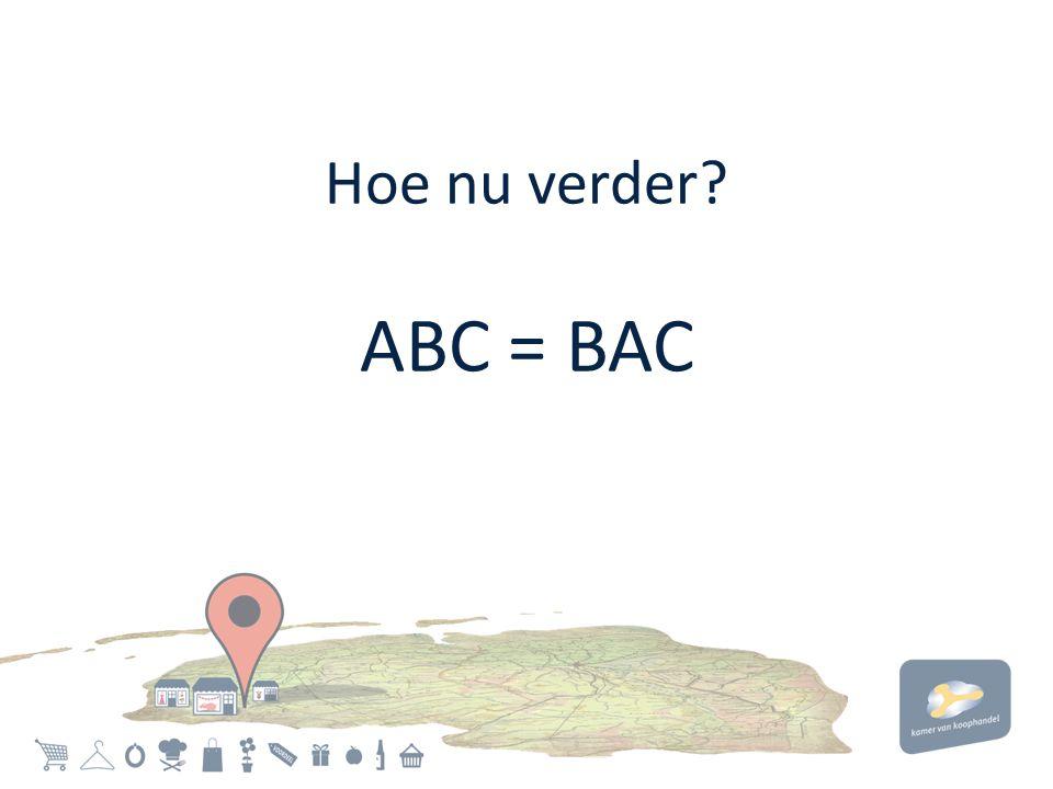 Hoe nu verder? ABC = BAC