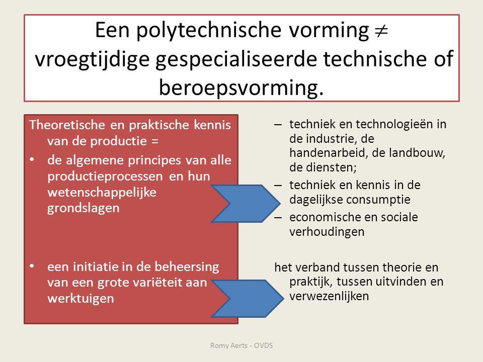 Een polytechnische vorming  vroegtijdige gespecialiseerde technische of beroepsvorming. Theoretische en praktische kennis van de productie = • de alg