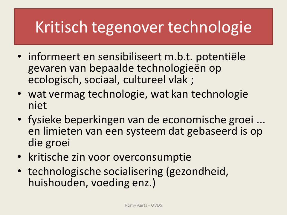 Kritisch tegenover technologie • informeert en sensibiliseert m.b.t. potentiële gevaren van bepaalde technologieën op ecologisch, sociaal, cultureel v