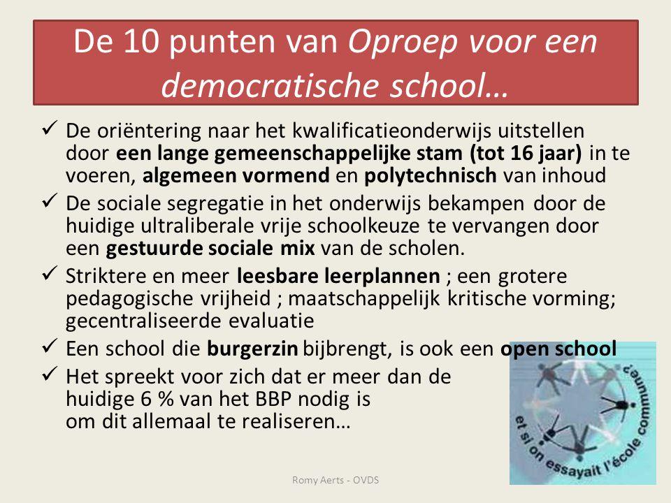 De 10 punten van Oproep voor een democratische school…  De oriëntering naar het kwalificatieonderwijs uitstellen door een lange gemeenschappelijke st