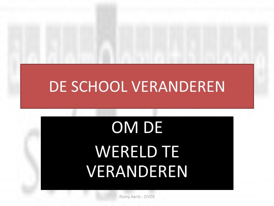 DE SCHOOL VERANDEREN OM DE WERELD TE VERANDEREN Romy Aerts - OVDS