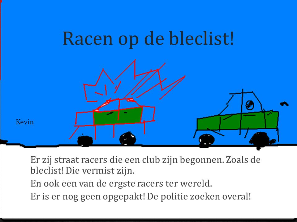 Racen op de bleclist! Er zij straat racers die een club zijn begonnen. Zoals de bleclist! Die vermist zijn. En ook een van de ergste racers ter wereld