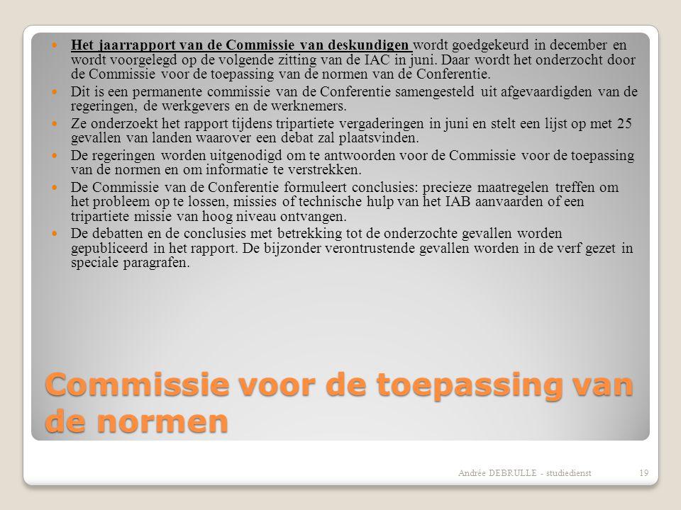 Commissie voor de toepassing van de normen  Het jaarrapport van de Commissie van deskundigen wordt goedgekeurd in december en wordt voorgelegd op de volgende zitting van de IAC in juni.