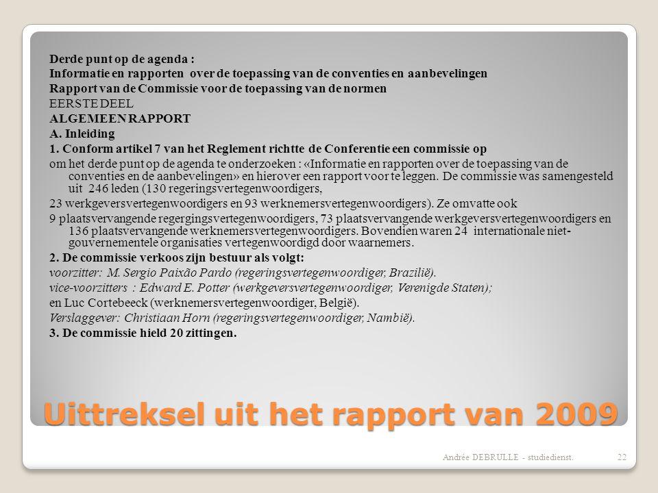 Uittreksel uit het rapport van 2009 Derde punt op de agenda : Informatie en rapporten over de toepassing van de conventies en aanbevelingen Rapport van de Commissie voor de toepassing van de normen EERSTE DEEL ALGEMEEN RAPPORT A.