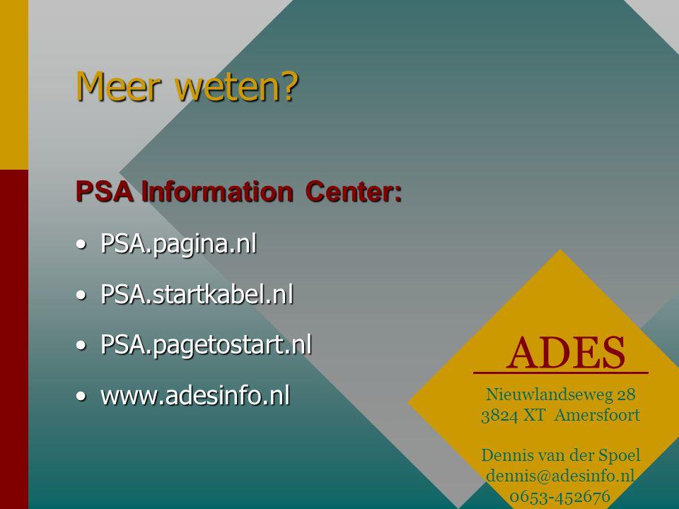 Meer weten? PSA Information Center: •PSA.pagina.nl •PSA.startkabel.nl •PSA.pagetostart.nl •www.adesinfo.nl ADES Nieuwlandseweg 28 3824 XT Amersfoort D