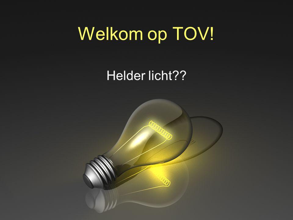 Welkom op TOV! Helder licht??