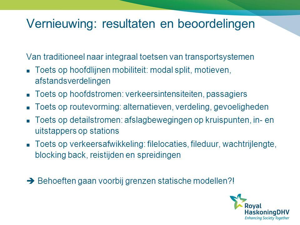 Vernieuwing: resultaten en beoordelingen Van traditioneel naar integraal toetsen van transportsystemen  Toets op hoofdlijnen mobiliteit: modal split,
