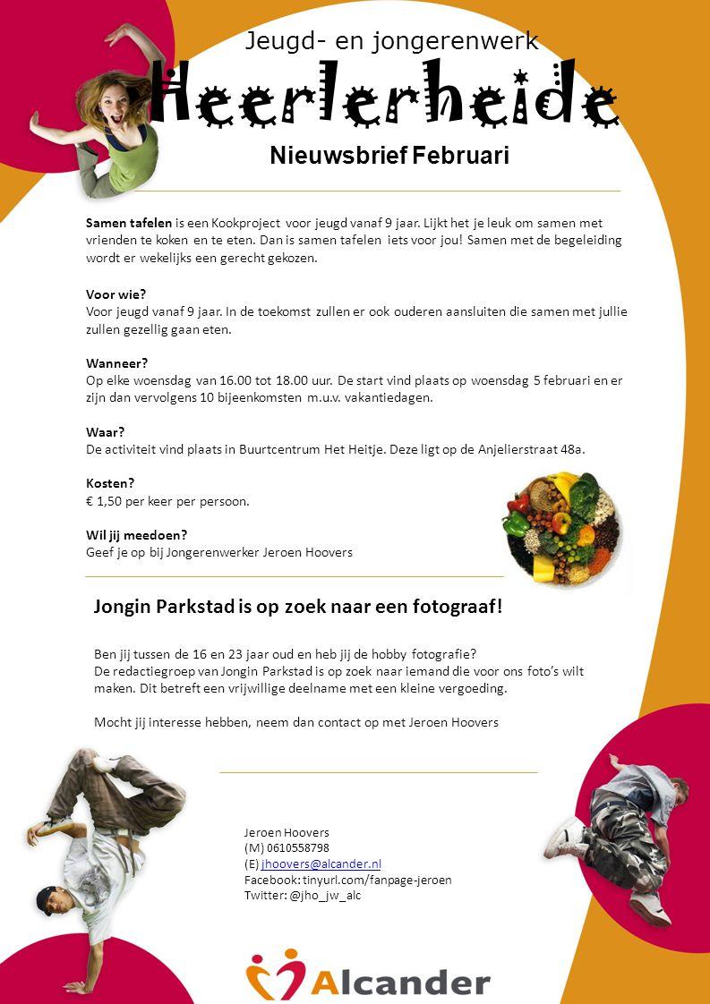 Jeugd- en jongerenwerk Heerlerheide Nieuwsbrief Februari Jeroen Hoovers (M) 0610558798 (E) jhoovers@alcander.nljhoovers@alcander.nl Facebook: tinyurl.
