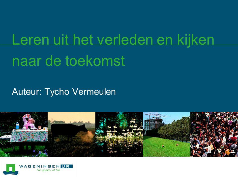 Auteur: Tycho Vermeulen Leren uit het verleden en kijken naar de toekomst