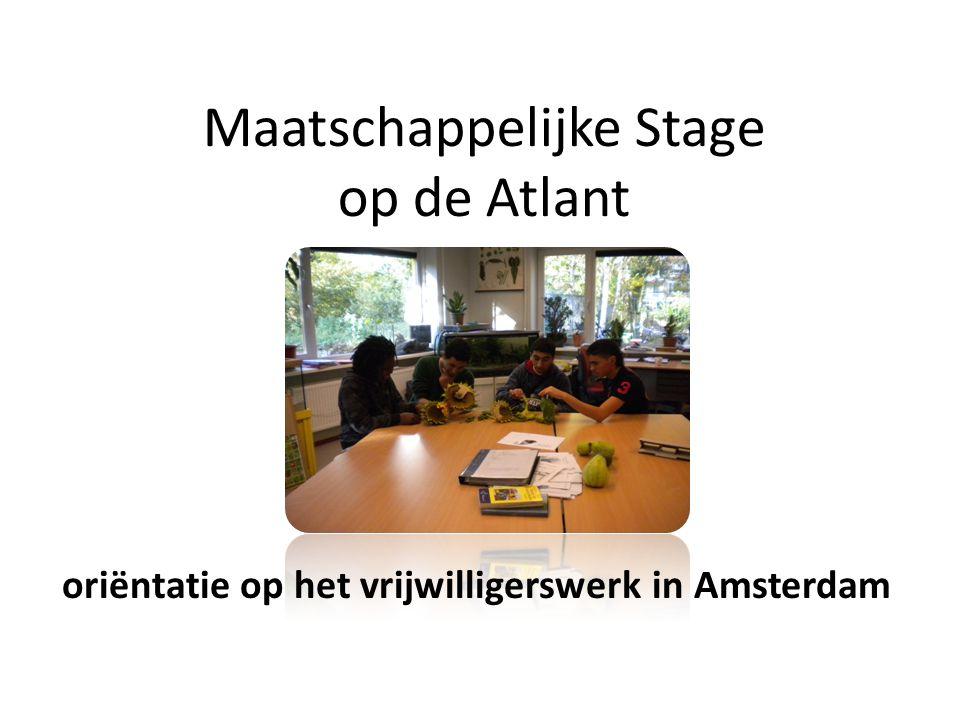 Maatschappelijke Stage op de Atlant oriëntatie op het vrijwilligerswerk in Amsterdam
